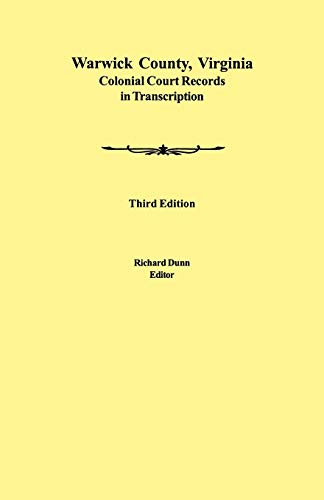9780806353814: Warwick County, Virginia Colonial Court Records in Transcription. Third Edition