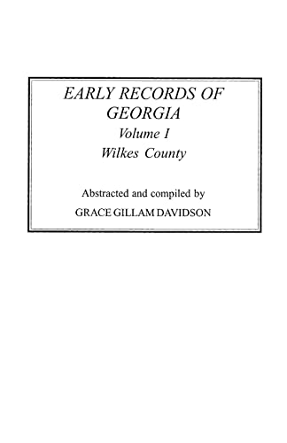 9780806355184: Early Records of Georgia: Wilkes County. In Two Volumes. Volume I