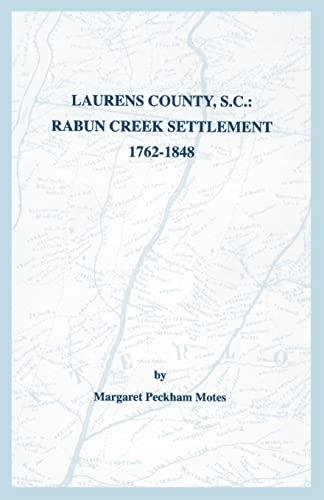 9780806355412: Laurens County, S.C.: Rabun Creek Settlement, 1762-1848