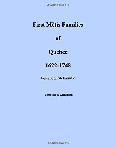 9780806355610: First Metis Families of Quebec, 1622-1748. Volume I: 56 Families