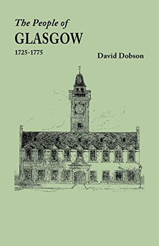 The People of Glasgow [Scotland], 1725-1775: Dobson, David