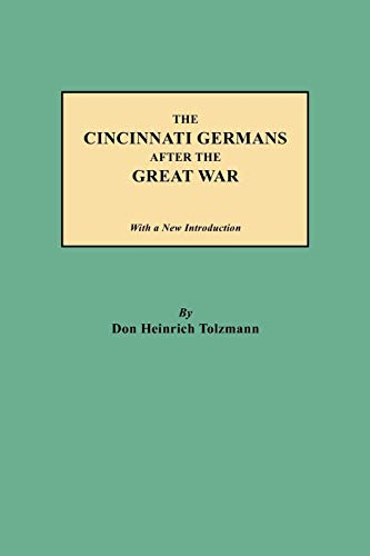 9780806356204: The Cincinnati Germans After the Great War: With a New Introduction