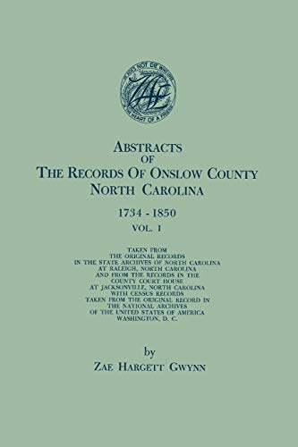 9780806356976: Abstracts of the Records of Onslow County, North Carolina, 1734-1850. in Two Volumes. Volume I