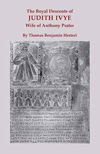 The Royal Descents of Judith Ivye, Wife of Anthony Prater: Thomas Benjamin Hertzel