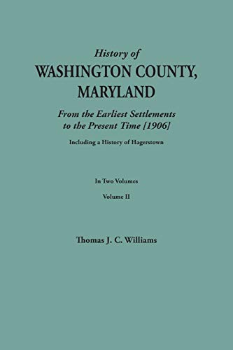 9780806357355: A History of Washington County, Maryland, from the Earliest Settlements to the Present Time [1906]; Including a History of Hagerstown; to this is ... data obtained from original sources of inf