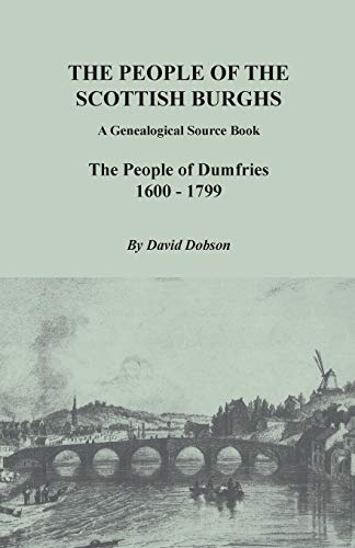 9780806357782: The People of the Scottish Burghs: A Genealogical Source Book. The People of Dumfries, 1600-1799