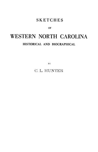 Sketches of Western North Carolina : Historical and Biographical, Illustrating Principally the Re...