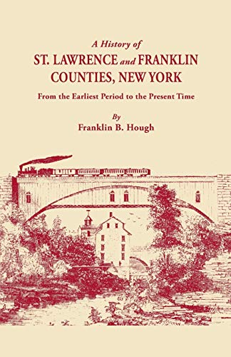 A History of St. Lawrence and Franklin Counties, New York: From the Earliest Period to the Present ...