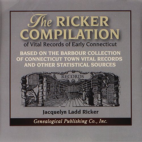 9780806398792: The Ricker Compilation of Vital Records of Early Connecticut: Based on the Barbour Collection of Connecticut Town Vital Records and Other Statistical Sources