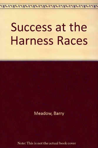 Success at the Harness Races: Barry Meadow