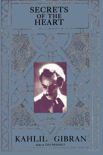 Secrets of the Heart: Gibran, K