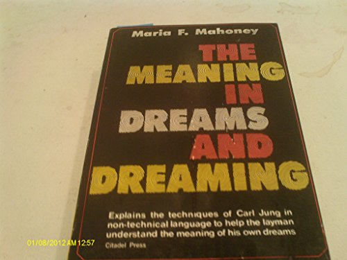 The Meaning in Dreams and Dreaming. the Jungian Viewpoint