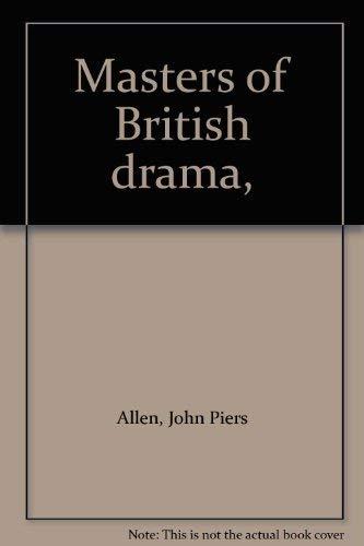 Masters of British drama,: Allen, John Piers