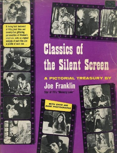 Classics of the Silent Screen. A Pictorial Treasury.