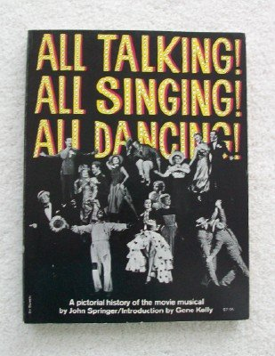 9780806502021: All Talking! All Singing! All Dancing! a Pictorial History of the Movie Musical (Film Books)