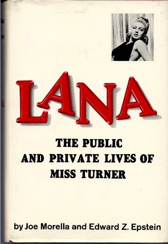 9780806502267: Lana: the Public and Private Lives of Miss Turner / by Joe Morella & Edward Z. Epstein