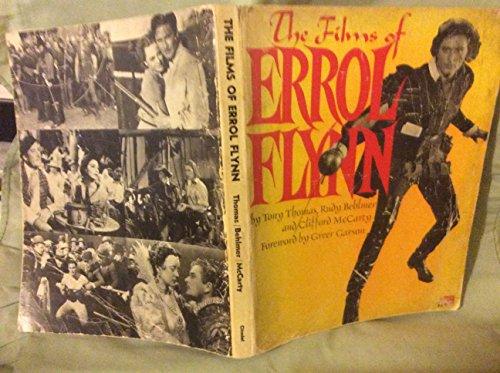 The Complete Films of Errol Flynn: Tony Thomas, Rudy Behlmer, Clifford McCarty