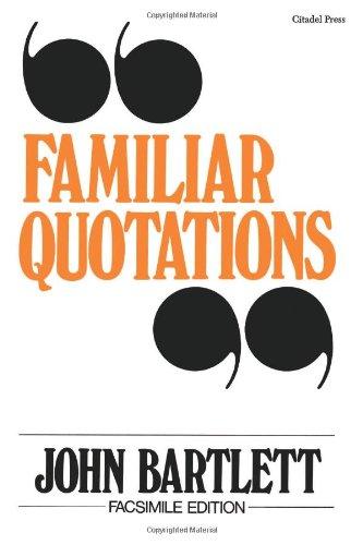 Familiar Quotations: John Bartlett