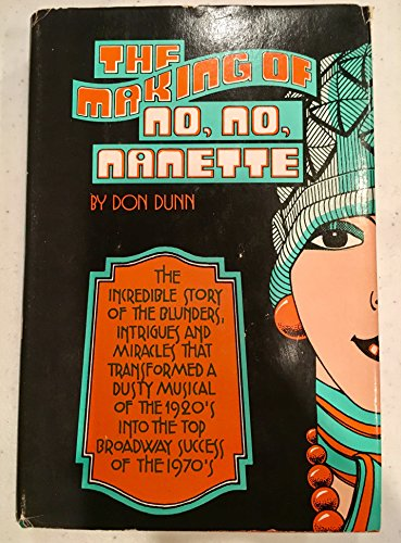 The Making of 'No, No, Nanette': Donald H. Dunn