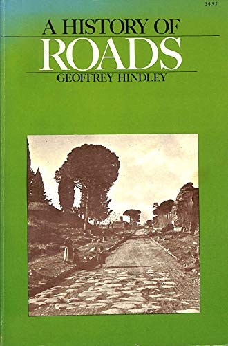 A History of Roads: Hindley, Geoffrey