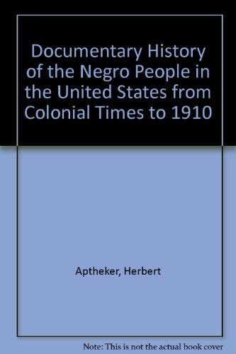 9780806503462: Documentary History of the Negro People in the United States from Colonial Times to 1910