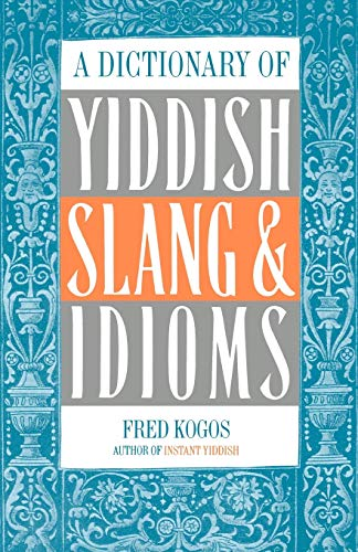 9780806503479: A Dictionary Of Yiddish Slang & Idioms