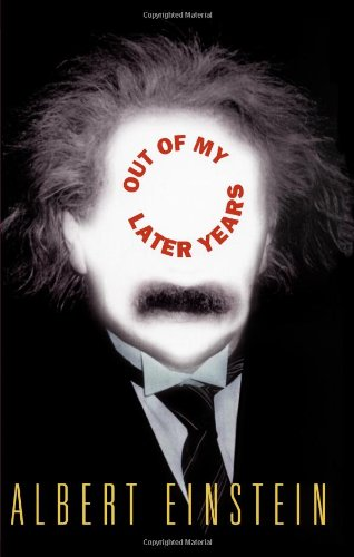 Out of My Later Years: Albert Einstein