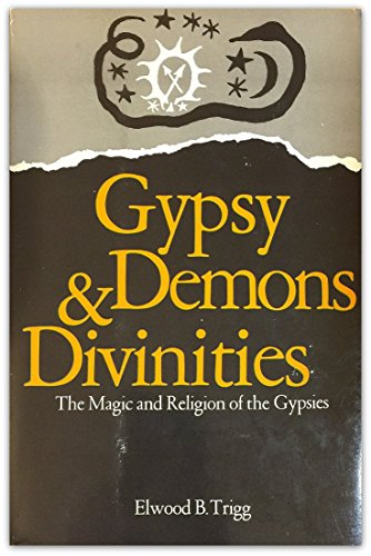 9780806503790: Gypsy Demons and Divinities : The Magic and Religion of the Gypsies