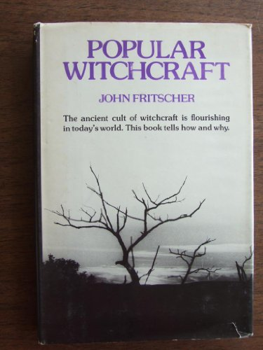 9780806503806: Popular Witchcraft: Straight from the Witch's Mouth