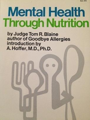 Mental Health Through Nutrition: Thomas R. Blaine