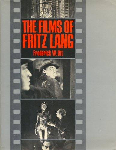 The Films of Fritz Lang: Ott, Frederick W.