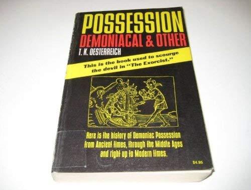 Possession Demoniacal and Other: Oesterreich, Traugott Konstantin