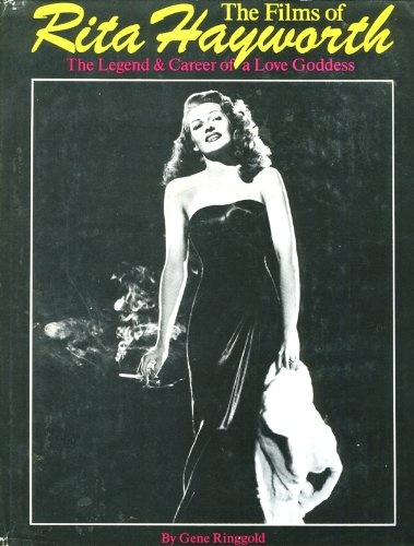9780806504391: Films of Rita Hayworth: The Legend and Career of a Love Goddess