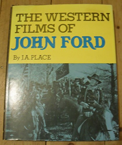 The Western Films of John Ford: Place, J.A.