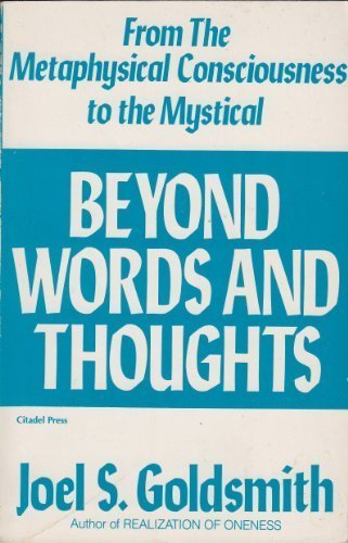 Beyond Words &\and Thoughts: Goldsmith, Joel S.