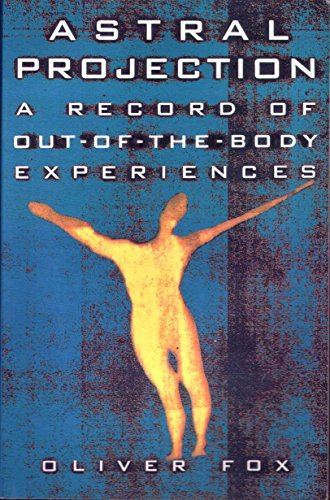 9780806504636: Astral Projection: A Record of Out of the Body Experiences