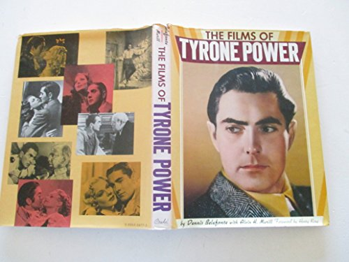 The Films of Tyrone Power: Belafonte, Dennis with Marill, Alvin H.