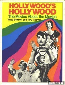 Hollywood's Hollywood: The Movies About the Movies: BEHLMER, RUDY AND TONY THOMAS