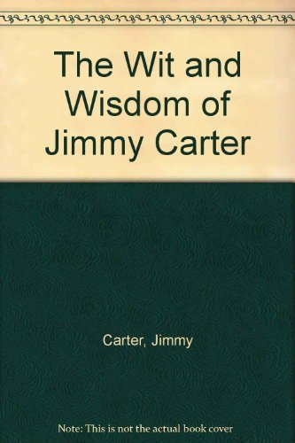 9780806505633: The Wit and Wisdom of Jimmy Carter