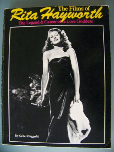 9780806505749: Films of Rita Hayworth: The Legend and Career of a Love Goddess