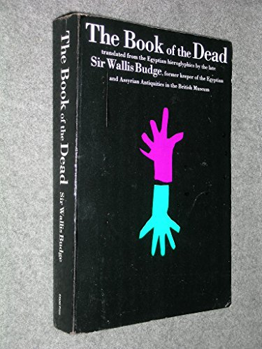 9780806505916: The Book of the Dead: The Hieroglyphic Transcript of the Papyrus of Ani, the Translation into English and an Introduction