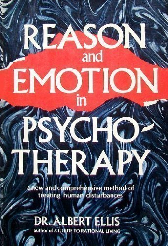 Reason and Emotion in Psychotherapy (0806506016) by Albert Ellis