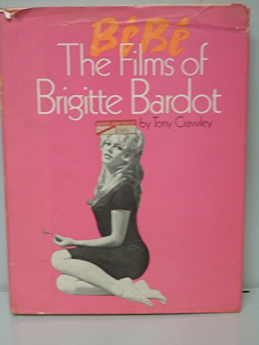 bebe the films of brigitte bardot: crawley,tony