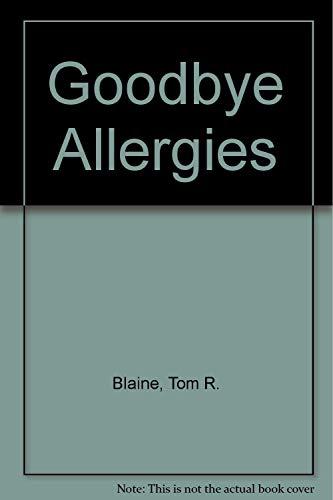 GOODBYE ALLERGIES: Judge Tom R. Blaine