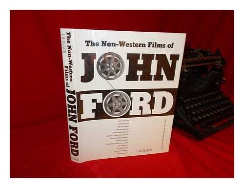 The Non-Western Films of John Ford: Place, J. A. Re: John Ford