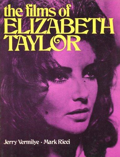 Films of Elizabeth Taylor: Vermilye, Jerry; Ricci, Mark