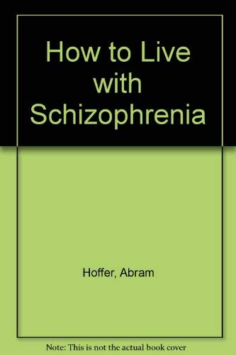9780806506654: How to Live with Schizophrenia