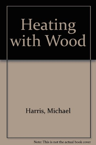 9780806506869: Heating with Wood