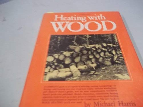 9780806507187: Heating With Wood