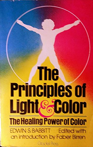 The Principles of Light and Color: The Healing Power of Color: Edwin Babbitt